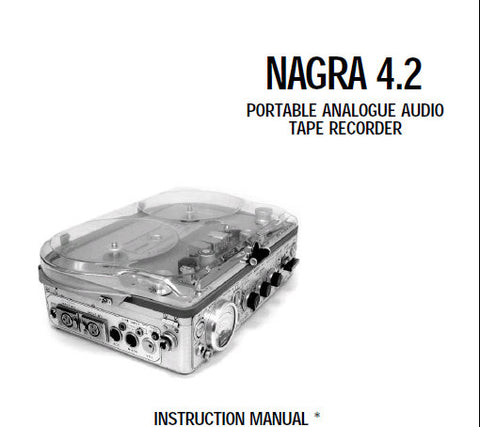 NAGRA 4.2 PORTABLE ANALOGUE AUDIO REEL TO REEL TAPE RECORDER INSTRUCTION MANUAL SHORT EDITION 26 PAGES ENG