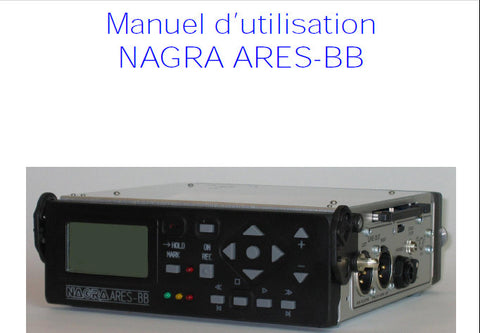 NAGRA ARIES-BB DIGITAL AUDIO RECORDER MANUEL D'UTILISATION 27 PAGES FRANC