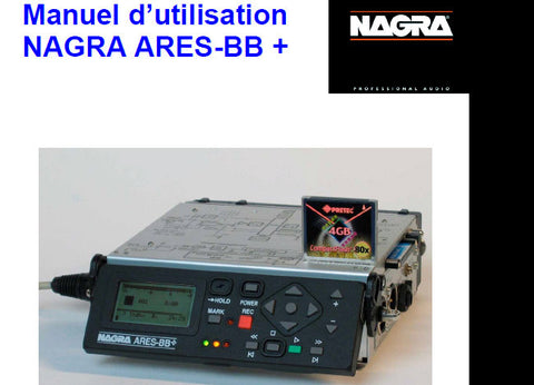 NAGRA ARIES-BB+ DIGITAL AUDIO RECORDER MANUEL D'UTILISATION 38 PAGES FRANC