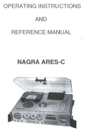 NAGRA ARIES-C PORTABLE SOLID STATE RECORDER OPERATING INSTRUCTIONS AND REFERENCE MANUAL INC BLK DIAGS AND TRSHOOT GUIDE 107 PAGES ENG