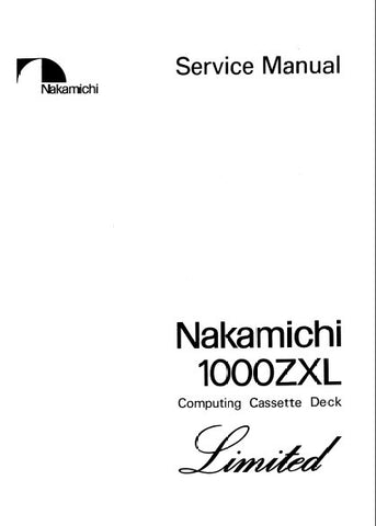 NAKAMICHI 1000ZXL LIMITED STEREO COMPUTING CASSETTE TAPE DECK SERVICE MANUAL INC WIRING DIAG SCHEMS PCBS AND PARTS LIST 45 PAGES ENG