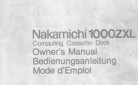 NAKAMICHI 1000ZXL COMPUTING CASSETTE DECK OWNER'S MANUAL INC BLK DIAGS CONN DIAGS AND TRSHOOT GUIDE 73 PAGES ENG FRANC DEUT