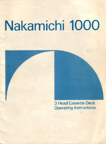 NAKAMICHI 1000 TRI TRACER 3 HEAD PROFESSIONAL STEREO CASSETTE DECK OPERATING INSTRUCTIONS INC CONN DIAGS AND TRSHOOT GUIDE 15 PAGES ENG