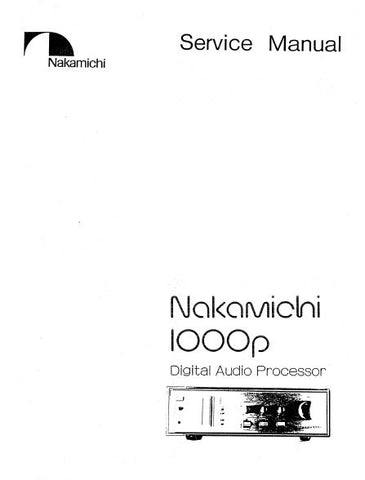 NAKAMICHI 1000p DIGITAL AUDIO PROCESSOR SERVICE MANUAL INC BLK DIAGS SCHEMS PCBS AND PARTS LIST 53 PAGES ENG