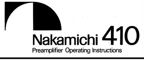NAKAMICHI 410 STEREO PREAMPLIFIER OPERATING INSTRUCTIONS INC CONN DIAGS BLK DIAG LEVEL DIAG AND TRSHOOT GUIDE 9 PAGES ENG
