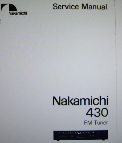 NAKAMICHI 430 STEREO FM TUNER SERVICE MANUAL INC BLK DIAGS WIRING DIAG SCHEM DIAG PCBS AND PARTS LIST 32 PAGES ENG