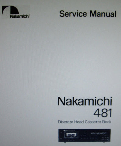NAKAMICHI 481 DISCRETE HEAD STEREO CASSETTE DECK SERVICE MANUAL INC BLK DIAGS WIRING DIAG SCHEMS PCBS AND PARTS LIST 66 PAGES ENG
