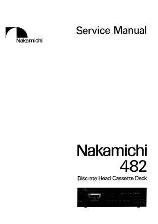 NAKAMICHI 482 DISCRETE HEAD STEREO CASSETTE TAPE DECK SERVICE MANUAL INC BLK DIAGS WIRING DIAG SCHEM DIAGS PCBS AND PARTS LIST 67 PAGES ENG