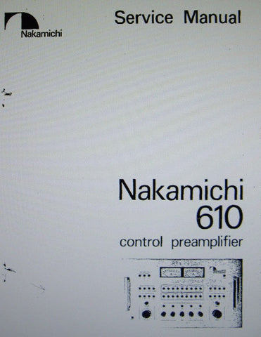 NAKAMICHI 610 STEREO CONTROL PREAMP SERVICE MANUAL INC BLK DIAGS LEVEL DIAG WIRING DIAG SCHEMS PCBS AND PARTS LIST 44 PAGES ENG