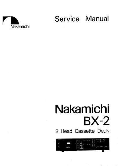 NAKAMICHI BX-2 2 HEAD STEREO CASSETTE TAPE DECK SERVICE