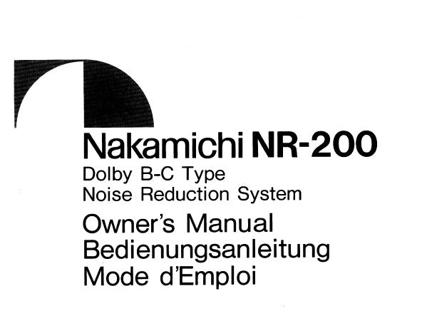 NAKAMICHI NR-200 DOLBY B-C TYPE NOISE REDUCTION SYSTEM OWNER'S MANUAL INC CONN DIAG AND BLK DIAGS 20 PAGES ENG FRANC DEUT
