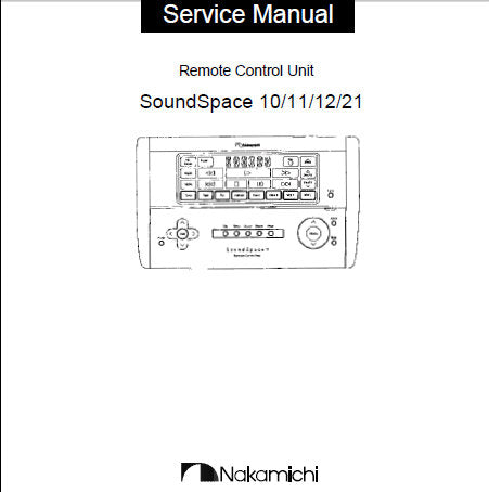 NAKAMICHI SOUNDSPACE 10 11 12 21 STEREO MUSIC SYSTEM REMOTE CONTROL SERVICE MANUAL INC BLK DIAG WIRING DIAG SCHEM DIAG AND PARTS LIST 13 PAGES ENG