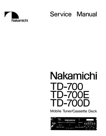NAKAMICHI TD-700 TD-700E TD-700D MOBILE TUNER CASSETTE DECK SERVICE MANUAL INC PCB'S AND PARTS LIST 34 PAGES ENG