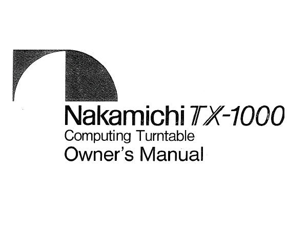 NAKAMICHI TX-1000 COMPUTING TURNTABLE OWNER'S MANUAL INC CONN DIAG AND TRSHOOT GUIDE 20 PAGES ENG