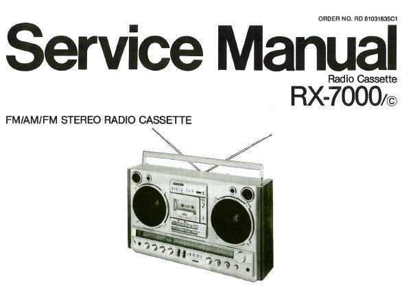 NATIONAL RX-7000 FM AM FM STEREO RADIO CASSETTE SERVICE MANUAL INC SCHEM DIAGS PCB'S WIRING CONN DIAG BLK DIAG AND PARTS LIST 40 PAGES ENG