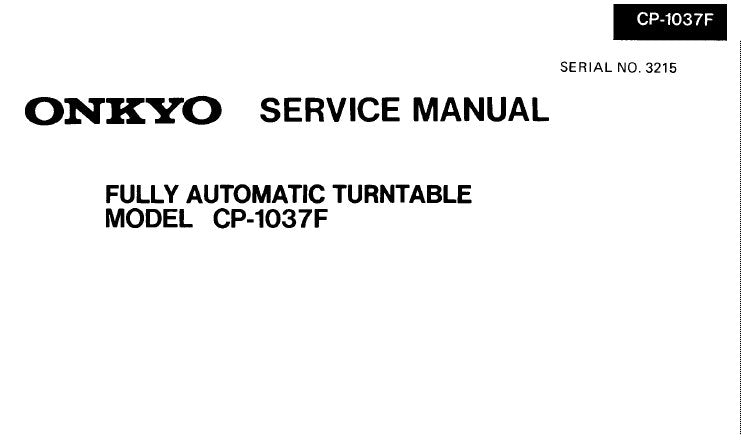 ONKYO CP-1037F FULLY AUTOMATIC TURNTABLE SERVICE MANUAL INC CONN DIAG AND PARTS LIST 5 PAGES ENG