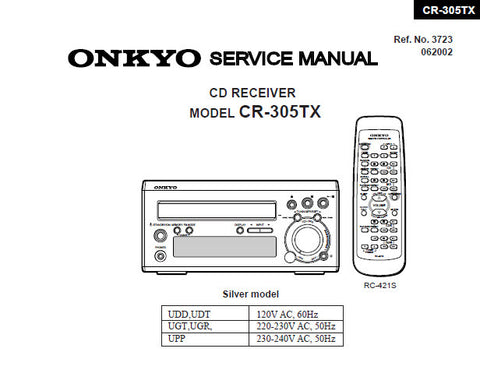 ONKYO CR-305TX CD RECEIVER SERVICE MANUAL INC PCB CONN DIAG SCHEM DIAGS BLK DIAG AND PARTS LIST 37 PAGES ENG