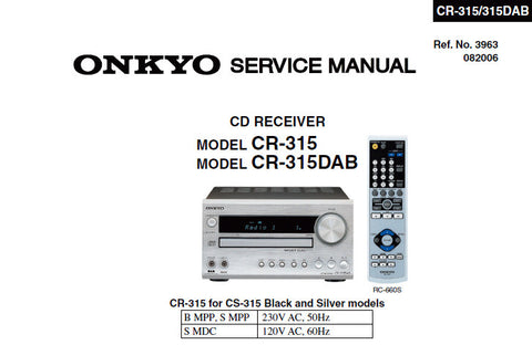 ONKYO CR-315 CR-315DAB CD RECEIVER SERVICE MANUAL INC SCHEM DIAGS PCBS BLK DIAGS AND PARTS LIST 67 PAGES ENG