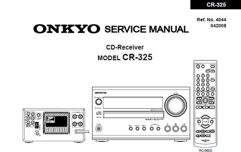 ONKYO CR-325 CD RECEIVER SERVICE MANUAL INC SCHEM DIAGS PCBS BLK DIAGS AND PARTS LIST 61 PAGES ENG