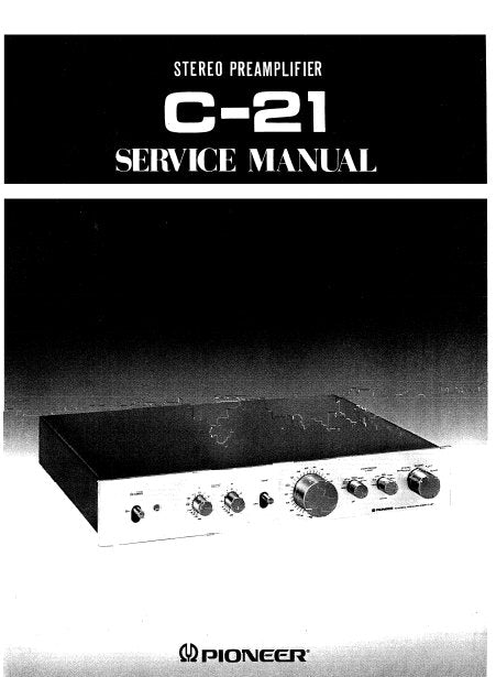 PIONEER C-21 STEREO PREAMPLIFIER SERVICE MANUAL INC BLK DIAG PCBS SCHEM DIAGS AND PARTS LIST 32 PAGES ENG