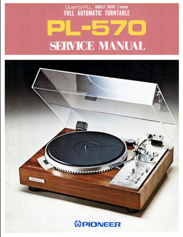 PIONEER PL-570 DIRECT DRIVE 2 MOTOR FULL AUTOMATIC TURNTABLE SERVICE MANUAL INC PCBS SCHEM DIAG AND PARTS LIST 40 PAGES ENG