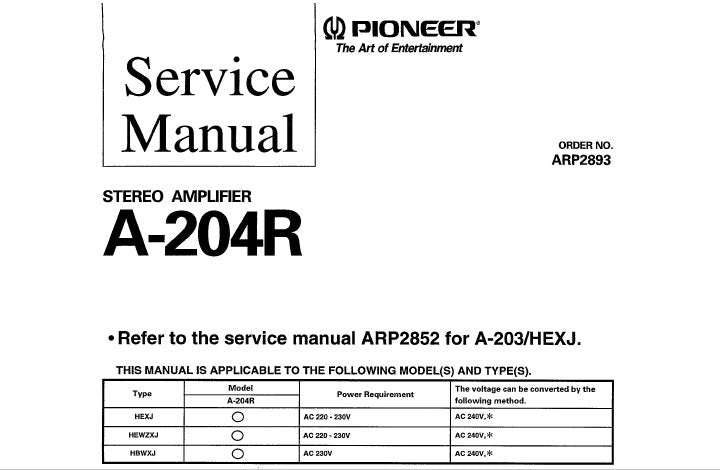 PIONEER A-204R STEREO AMPLIFIER SERVICE MANUAL INC SCHEMATIC AND PCB CONN  DIAG PCBS SCHEM DIAG BLK DIAG AND PARTS LIST 24 PAGES ENG