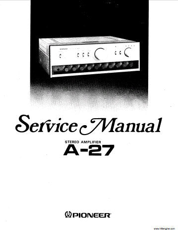 PIONEER A-27 A-27S A-27SG STEREO AMPLIFIER SERVICE MANUAL INC BLK DIAG SCHEM DIAGS PCBS AND PARTS LIST 68 PAGES ENG