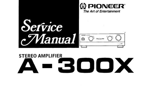 PIONEER A-300X STEREO AMPLIFIER SERVICE MANUAL INC SCHEM DIAGS PCB CONN DIAGS AND PARTS LIST 13 PAGE NUMBERS BUT SOME ARE DOUBLE OR TRIPLE PAGES SO 19 PAGES ENG