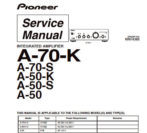 PIONEER A-50 A-50-S A-50-K A-70-K A-70-S STEREO INTEGRATED AMPLIFIER SERVICE MANUAL INC OVERALL CONN DIAG BLK DIAG TRSHOOT GUIDE SCHEM DIAGS PCBS AND PARTS LIST 108 PAGES ENG