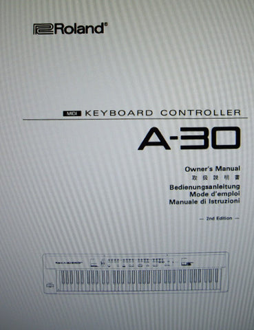 ROLAND A-30 MIDI KEYBOARD CONTROLLER OWNER'S MANUAL 2ND EDITION 62 PAGES ENG  DEUT FRANC ITAL JAP