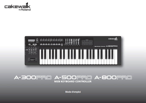 ROLAND A-300PRO A-500PRO A-800PRO MIDI KEYBOARD CONTROLLER MODE D'EMPLOI 92 PAGES FRANC