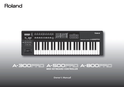 ROLAND A-300PRO A-500PRO A-800PRO MIDI KEYBOARD CONTROLLER OWNER'S MANUAL INC TRSHOOT GUIDE 92 PAGES ENG