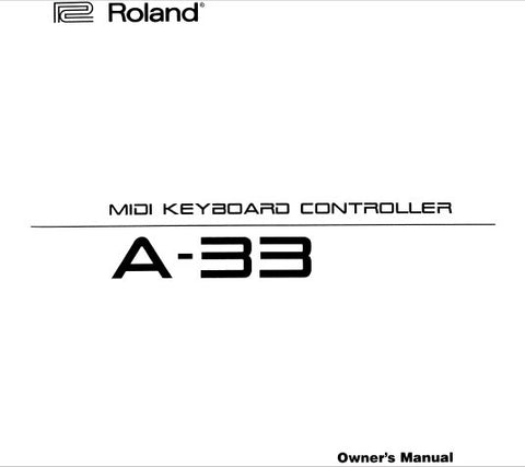 ROLAND A-33 MIDI KEYBOARD CONTROLLER OWNER'S MANUAL INC CONN DIAG AND TRSHOOT GUIDE 54 PAGES ENG