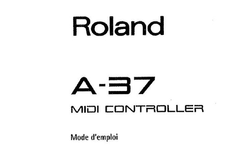 ROLAND A-37 MIDI KEYBOARD CONTROLLER MODE D'EMPLOI 17 PAGES FRANC