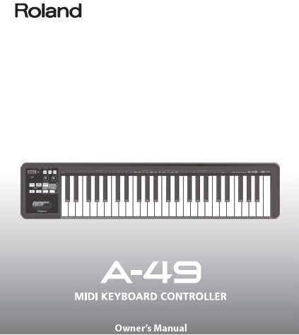 ROLAND A-49 MIDI KEYBOARD CONTROLLER OWNER'S MANUAL INC CONN DIAG AND TRSHOOT GUIDE 56 PAGES ENG