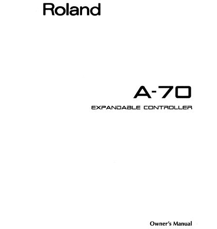 ROLAND A-70 EXPANDABLE CONTROLLER OWNER'S MANUAL INC CONN DIAGS AND TRSHOOT GUIDE 72 PAGES ENG
