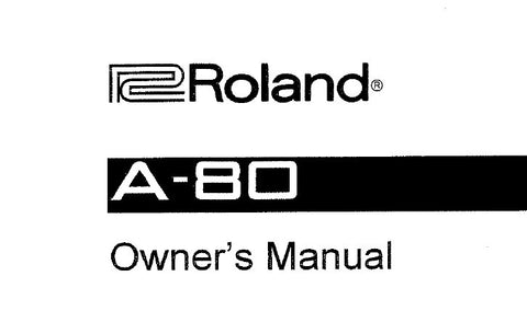 ROLAND A-80 MIDI KEYBOARD CONTROLLER OWNER'S MANUAL INC CONN DIAG AND TRSHOOT GUIDE 104 PAGES ENG