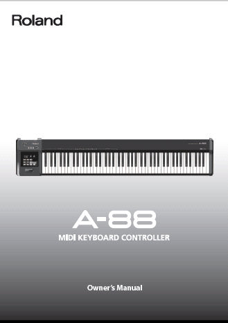 ROLAND A-88 MIDI KEYBOARD CONTROLLER OWNER'S MANUAL INC CONN DIAG AND TRSHOOT GUIDE 64 PAGES ENG