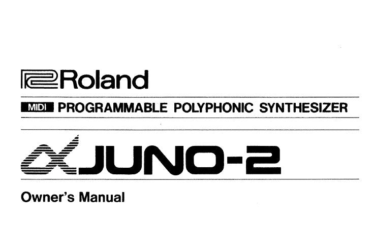 ROLAND ALPHA JUNO 2 PROGRAMMABLE POLYPHONIC SYNTHESIZER OWNER'S MANUAL INC CONN DIAGS 54 PAGES ENG