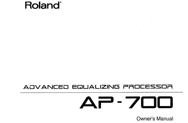 ROLAND AP-700 ADVANCED EQUALIZING PROCESSOR OWNER'S MANUAL INC CONN DIAGS 42 PAGES ENG