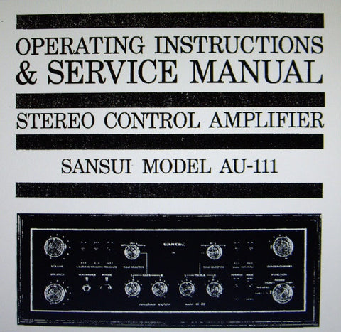 SANSUI AU-111 STEREO CONTROL AMP OPERATING INSTRUCTIONS AND SERVICE MANUAL INC CONN DIAGS TRSHOOT GUIDE AND PARTS LIST 26 PAGES ENG