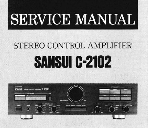 SANSUI C-2102 STEREO CONTROL AMP SERVICE MANUAL INC BLK DIAG SCHEMS PCBS AND PARTS LIST 16 PAGES ENG