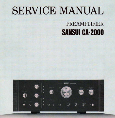 SANSUI CA-2000 STEREO PREAMP SERVICE MANUAL INC BLK DIAG SCHEM DIAG PCBS AND PARTS LIST 13 PAGES ENG