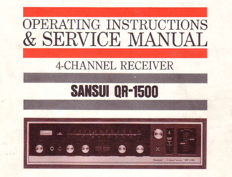SANSUI QR-1500 4 CHANNEL RECEIVER OPERATING INSTRUCTIONS AND SERVICE MANUAL INC CONN DIAGS AND TRSHOOT GUIDE SCHEM DIAG PCBS AND PARTS LIST 26 PAGES ENG