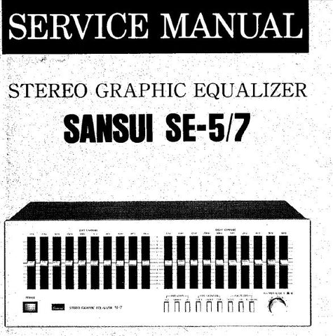 SANSUI SE-5 SE-7 STEREO GRAPHIC EQUALIZER SERVICE MANUAL INC BLK DIAGS SCHEMS PCBS AND PARTS LIST 8 PAGES ENG