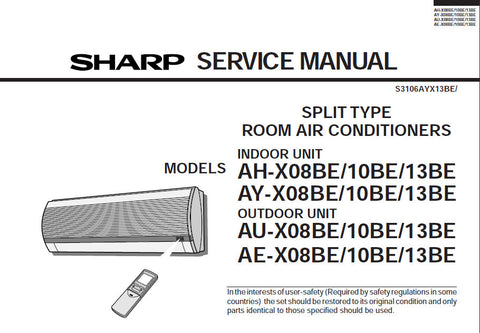 SHARP AH-X08BE 10BE 13BE AY-X08BE 10BE 13BE INDOOR UNIT AU-X08BE 10BE 13BE AE-X08BE 10BE 13BE OUTDOOR UNIT SPLIT TYPE ROOM AIR CONDITIONERS SERVICE MANUAL INC BLK DIAGS PCBS SCHEM DIAGS AND PARTS LIST 48 PAGES ENG