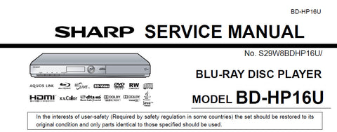 SHARP BD-HP16U BLU-RAY DISC PLAYER SERVICE MANUAL INC BLK DIAGS PCBS SCHEM DIAGS AND PARTS LIST 70 PAGES ENG