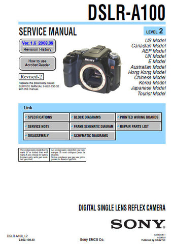 SONY ALPHA α100 DSLR-A100 DIGITAL SINGLE LENS REFLEX CAMERA SERVICE MANUAL INC BLK DIAGS PCBS SCHEM DIAGS AND PARTS LIST LEVEL 2 VER 1.6 122 PAGES ENG
