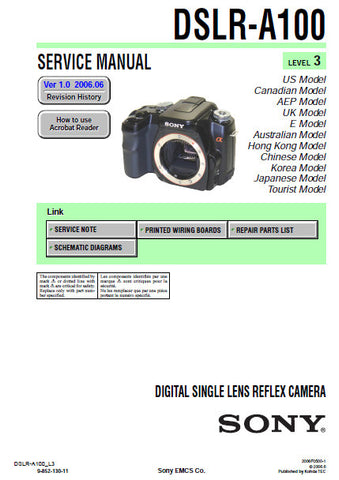 SONY ALPHA α100 DSLR-A100 DIGITAL SINGLE LENS REFLEX CAMERA SERVICE MANUAL INC PCBS SCHEM DIAGS AND PARTS LIST LEVEL 3 VER 1.0 25 PAGES ENG