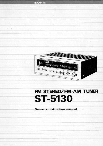 SONY ST-5130 FM STEREO FM AM TUNER OWNER'S INSTRUCTION MANUAL INC BLK DIAG 19 PAGES ENG